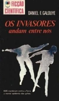 OS_INVASORES_ANDAM_ENTRE_NOS